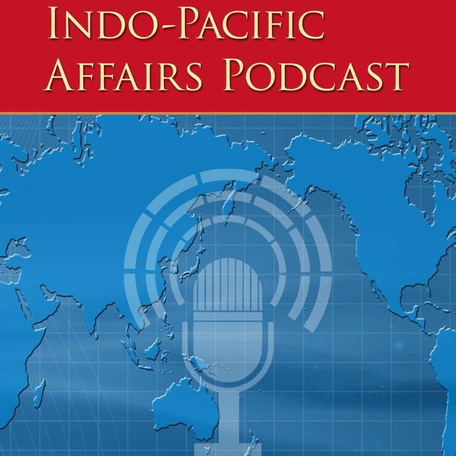 Indo-Pacific Affairs podcast | RSS.com Podcasting